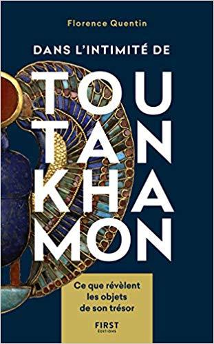 Le cas Toutankhamon : le subtil et passionnant éclairage apporté par Florence Quentin.
