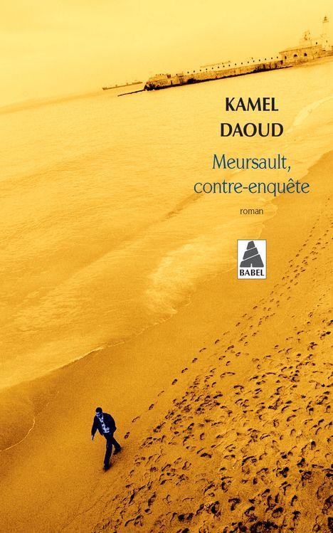 Kamel Daoud : redonner à l'Arabe sa propre vie et sa propre mort